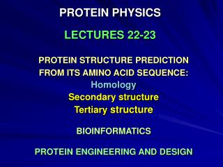 PROTEIN PHYSICS LECTURES 22-23