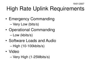 High Rate Uplink Requirements