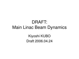 DRAFT: Main Linac Beam Dynamics