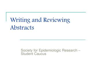 Writing and Reviewing Abstracts