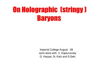 On Holographic  (stringy ) Baryons