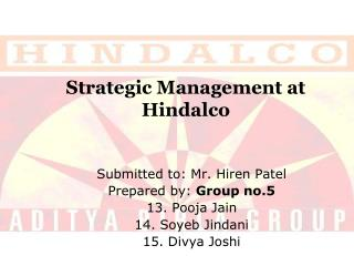 Strategic Management at                            Hindalco