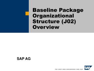 Baseline Package  Organizational Structure ( J02 ) Overview