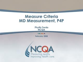 Measure Criteria  MD Measurement, P4P Phyllis Torda NCQA