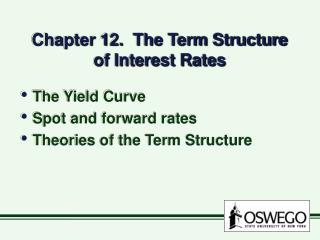 Chapter 12.  The Term Structure of Interest Rates