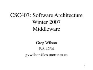 CSC407: Software Architecture Winter 2007 Middleware