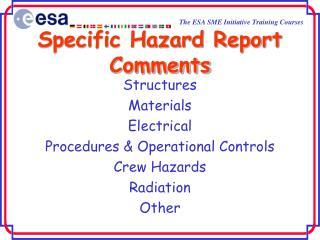 Specific Hazard Report Comments