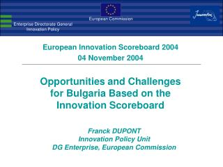 Franck DUPONT Innovation Policy Unit DG Enterprise, European Commission