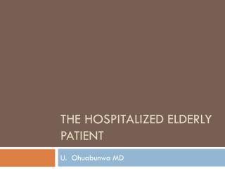 The Hospitalized Elderly Patient