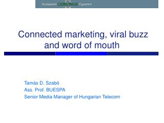 Connected marketing, viral buzz and word of mouth