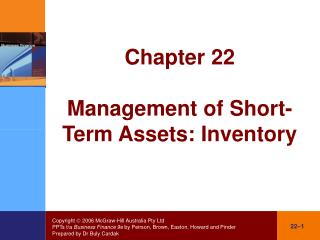 Chapter 22 Management of Short-Term Assets: Inventory