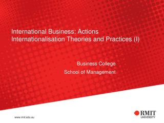International Business: Actions  Internationalisation Theories and Practices (I)
