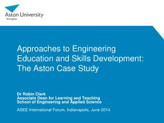 Approaches to Engineering Education and Skills Development: The Aston Case Study