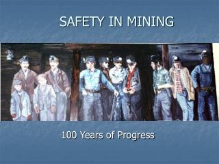 SAFETY IN MINING