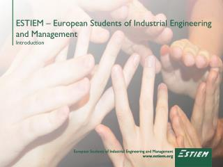 ESTIEM – European Students of Industrial Engineering and Management Introduction