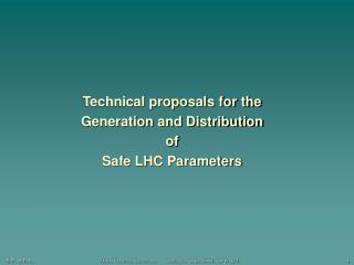 Technical proposals for the Generation and Distribution of Safe LHC Parameters