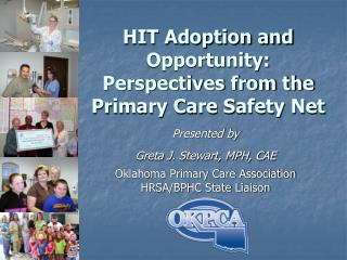 HIT Adoption and Opportunity:  Perspectives from the Primary Care Safety Net