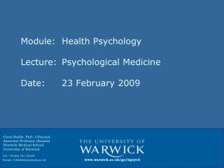 Module: 	Health Psychology Lecture:	Psychological Medicine Date:			23 February 2009