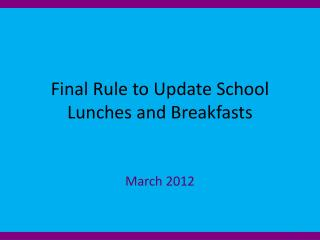 Final Rule to Update School Lunches and Breakfasts