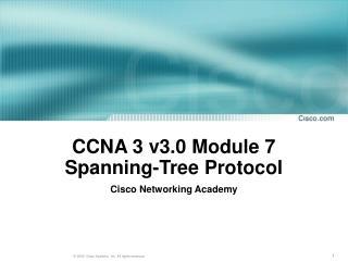CCNA 3 v3.0 Module 7 Spanning-Tree Protocol