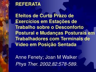 Anne Fenety; Joan M Walker Phys Ther. 2002,82:578-589.