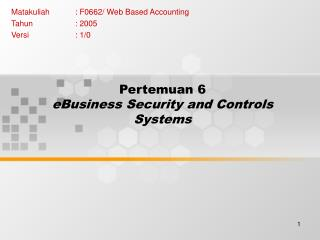 Pertemuan 6 eBusiness Security and Controls Systems