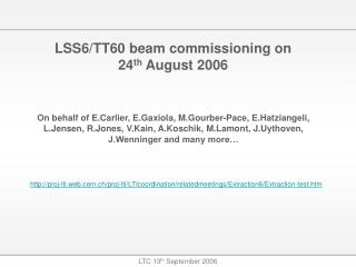 LSS6/TT60 beam commissioning on 24 th August 2006
