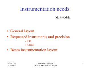 Instrumentation needs