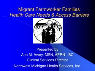 Migrant Farmworker Families Health Care Needs & Access Barriers