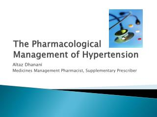 The Pharmacological Management of Hypertension