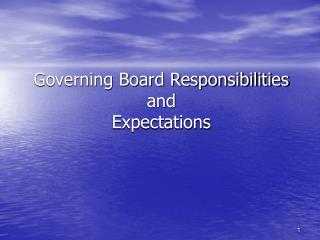 Governing Board Responsibilities and  Expectations