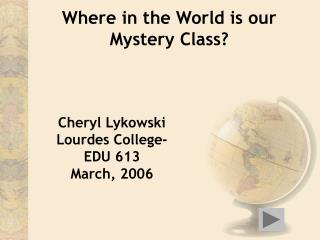 Where in the World is our Mystery Class?