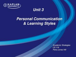 Unit 3   Personal Communication  & Learning Styles