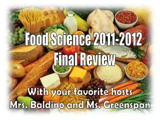 Food Science 2011-2012  Final Review