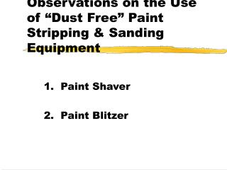 "Observations on the Use of ""Dust Free"" Paint Stripping & Sanding Equipment"