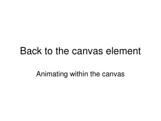 Back to the canvas element