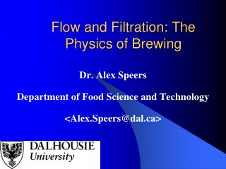 Flow and Filtration: The Physics of Brewing