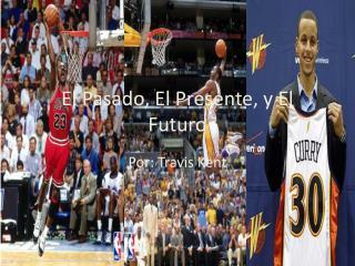 El Pasado, El Presente, y El Futuro