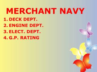 MERCHANT NAVY DECK DEPT. ENGINE DEPT.  ELECT. DEPT. G.P. RATING