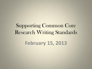 Supporting Common Core Research Writing Standards