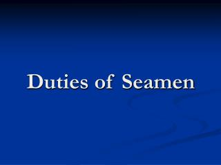 Duties of Seamen