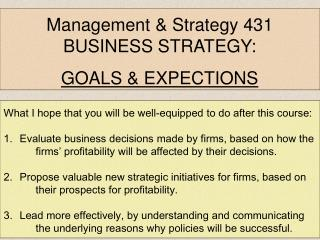 Management & Strategy 431 BUSINESS STRATEGY: GOALS & EXPECTIONS