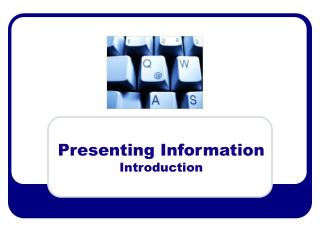 Presenting Information Introduction