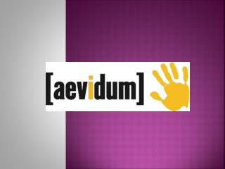 What is  Aevidum ?