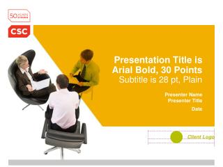 Presentation Title is Arial Bold, 30 Points Subtitle is 28 pt, Plain