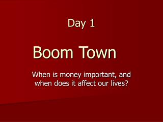 Day 1 Boom Town