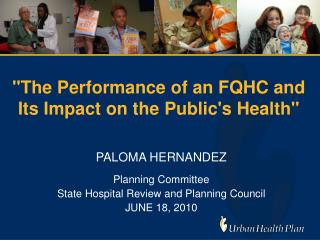 """The Performance of an FQHC and Its Impact on the Public's Health"""