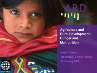 Agriculture and Rural Development:  Hunger and Malnutrition