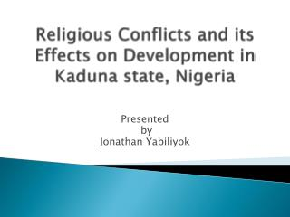 Religious Conflicts and its Effects on Development in Kaduna state, Nigeria