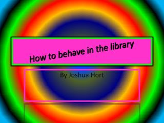How to behave in the library